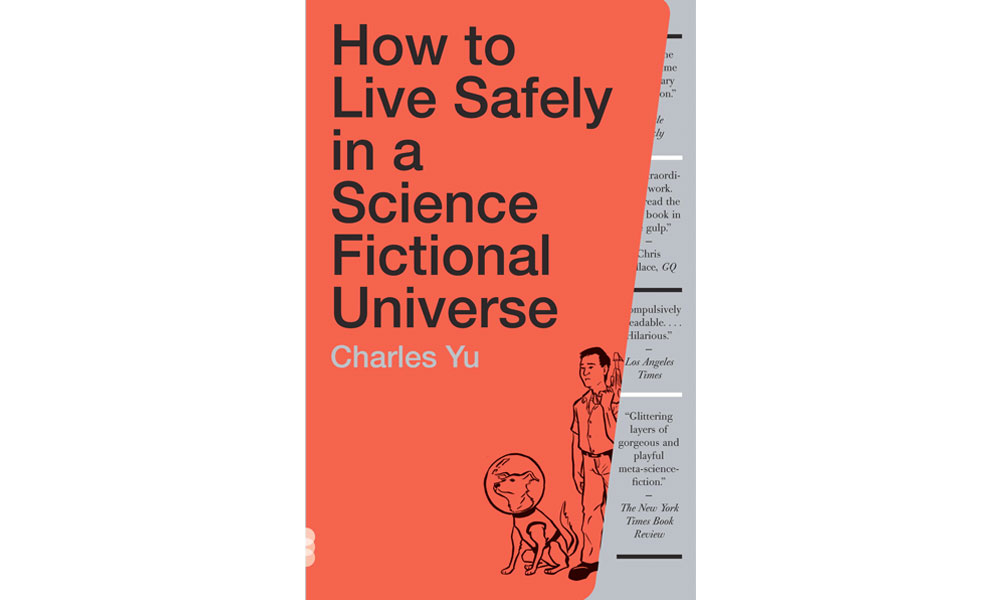 How to Live Safely in a Science Fictional Universe By Charles Yu (2010)