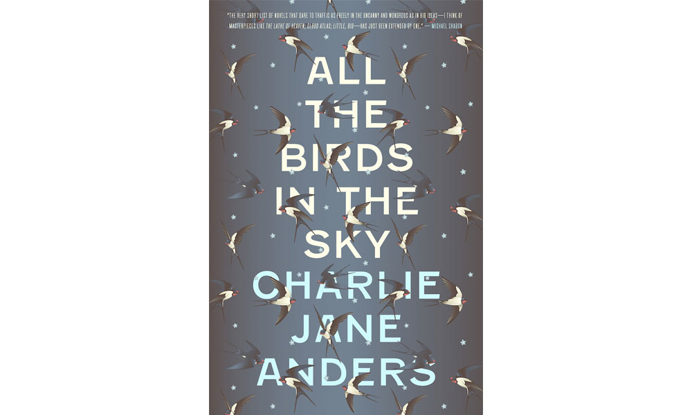 All the Birds in the Sky by Charlie Jane Anders (2016)